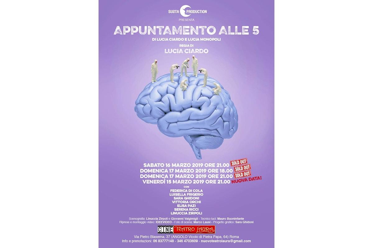 APPUNTAMENTO ALLE 5, dal 15 al 17 marzo a Roma al CineTeatro L'Aura