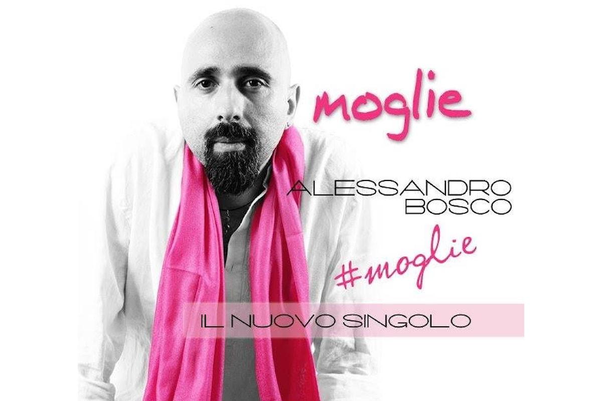 """Alessandro Bosco in radio e nei digital store con """"Moglie"""""""