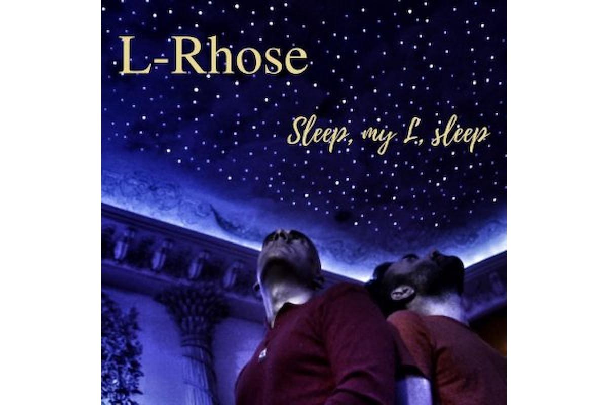 "L-Rhose, ""SLEEP, MY L, SLEEP"" è la pop ballad del duo ""L-rhose"" in tutte le radio"