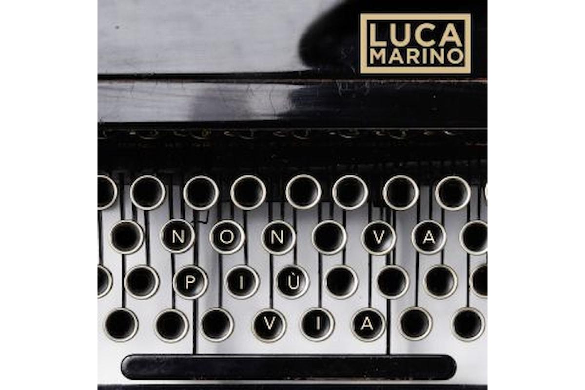 """Luca Marino """"Non va più via"""" in radio dal 30 agosto il secondo singolo del cantautore errante"""