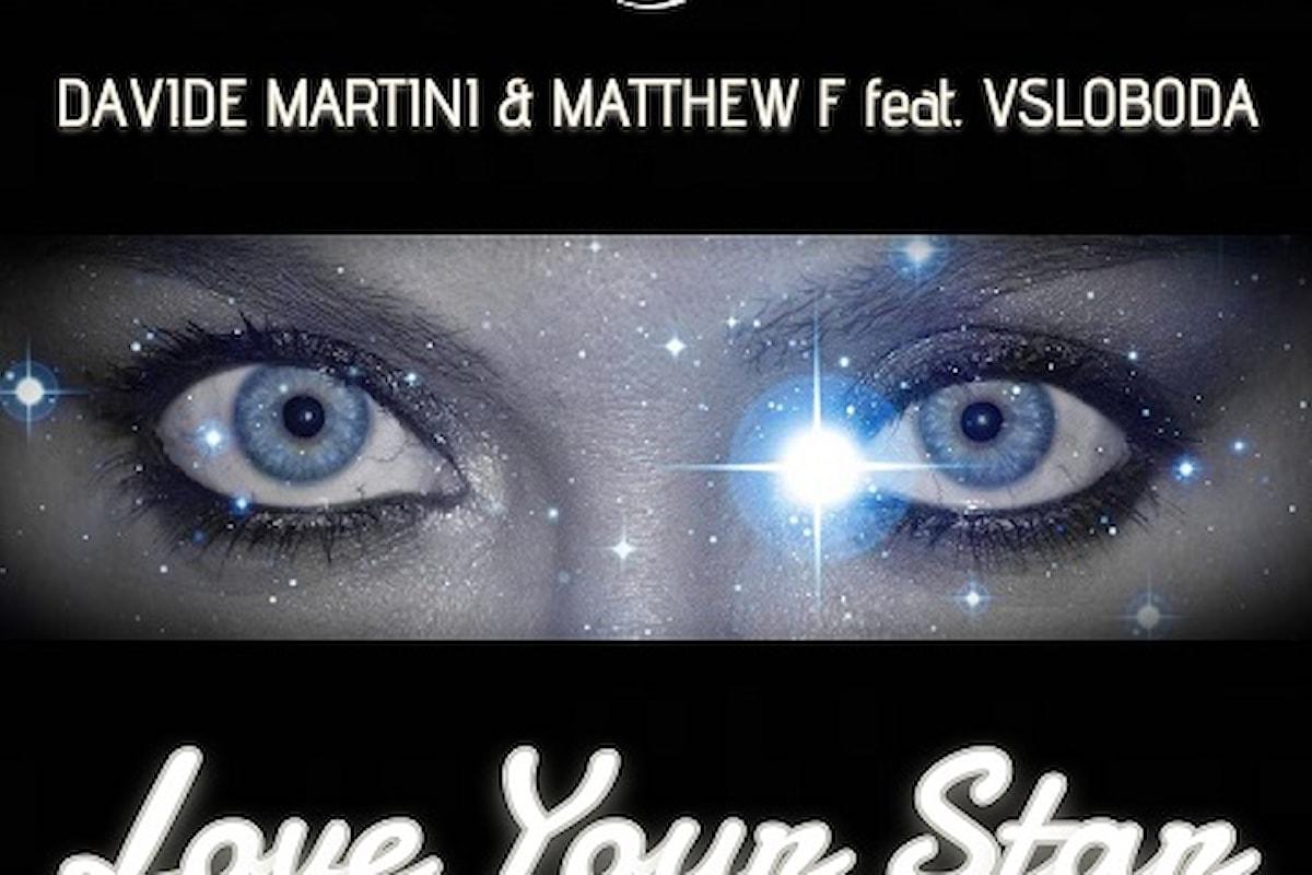 "Davide Martini & Matthew F feat. Vsloboda ""Love your star"""