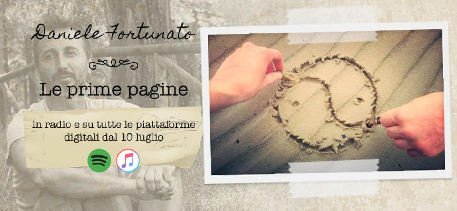 """DANIELE FORTUNATO: """"LE PRIME PAGINE"""" è il nuovo singolo del cantautore romagnolo d'adozione che anticipa il concept album """"QUEL FILO SOTTILE"""""""