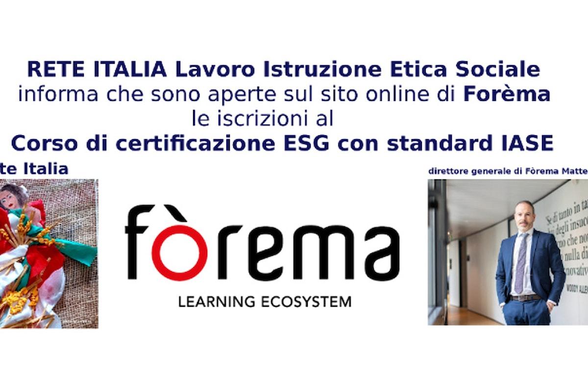 RETE ITALIA Lavoro Istruzione Etica Sociale ricorda che stanno chiudendo le adesioni al Corso di certificazione ESG con standard IASE sul sito online di Fòrema