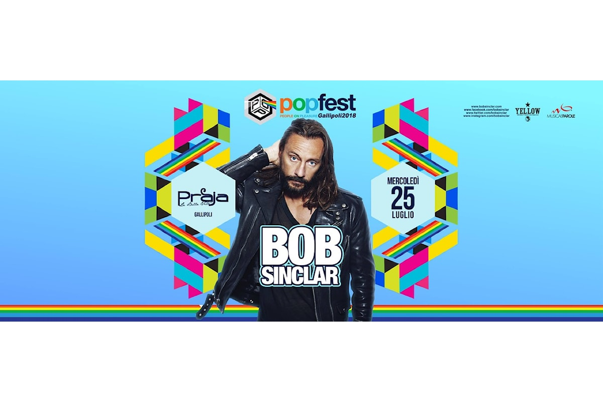 25 luglio, Bob Sinclar fa muovere la Praja per Popfest - Gallipoli