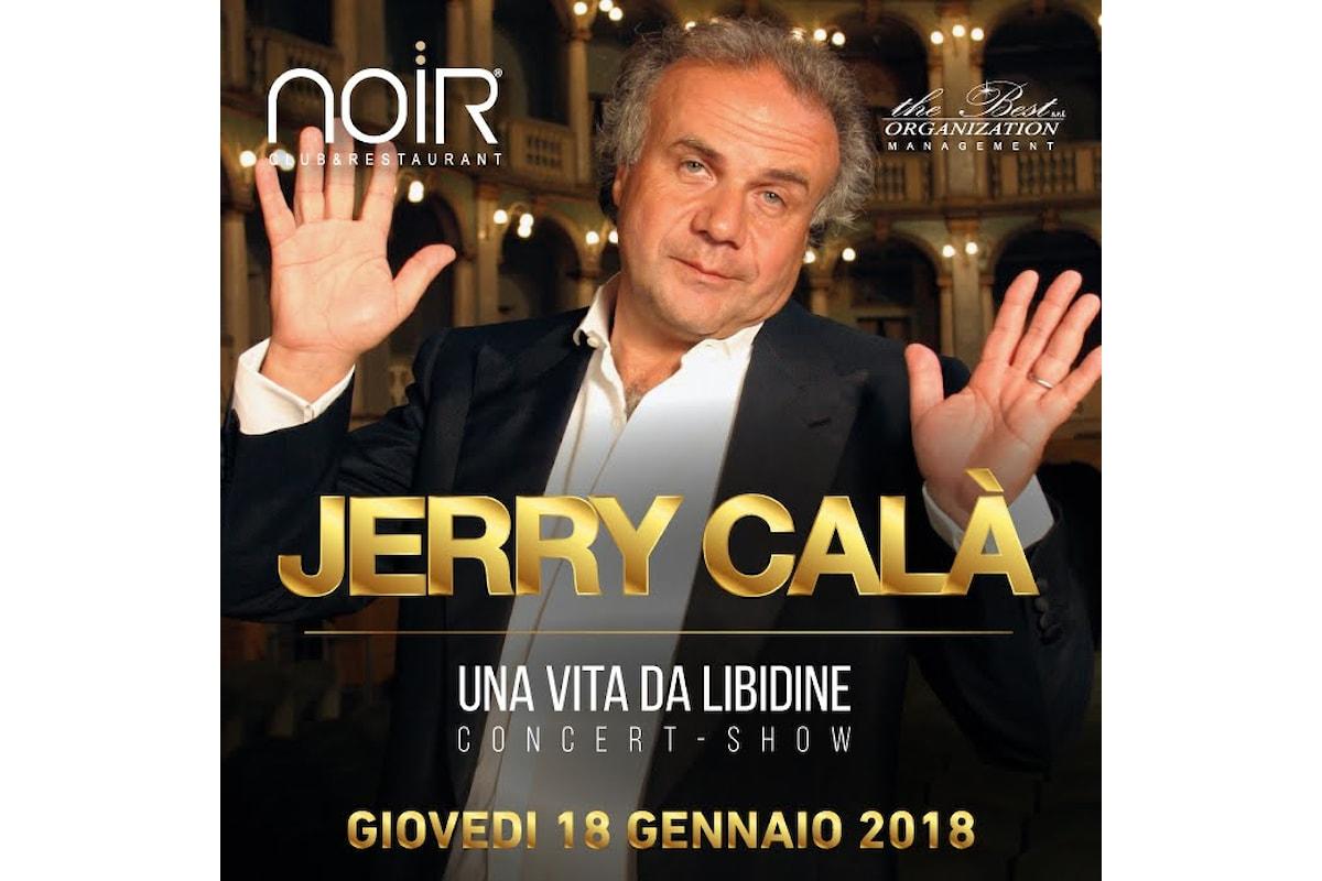 18/1/18, Jerry Calà al Noir Club & Restaurant di Lissone (MB) con il suo concert - show Una vita da libidine
