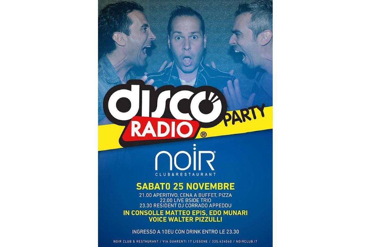 Noir Club & Restaurant - Lissone (MB): Disco Radio Party e gli altri appuntamenti del weekend