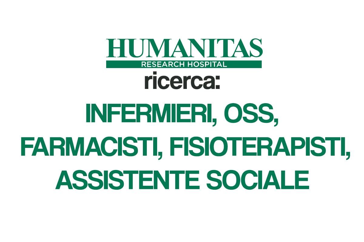 HUMANITAS, offerte di lavoro per Oss, infermieri, farmacista, assistente sociale