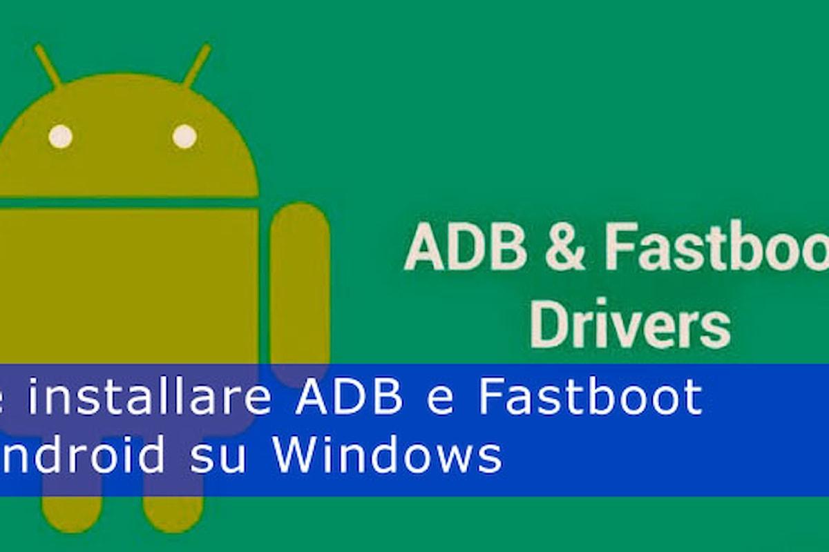 Driver ADB e Fastboot su Windows come fare