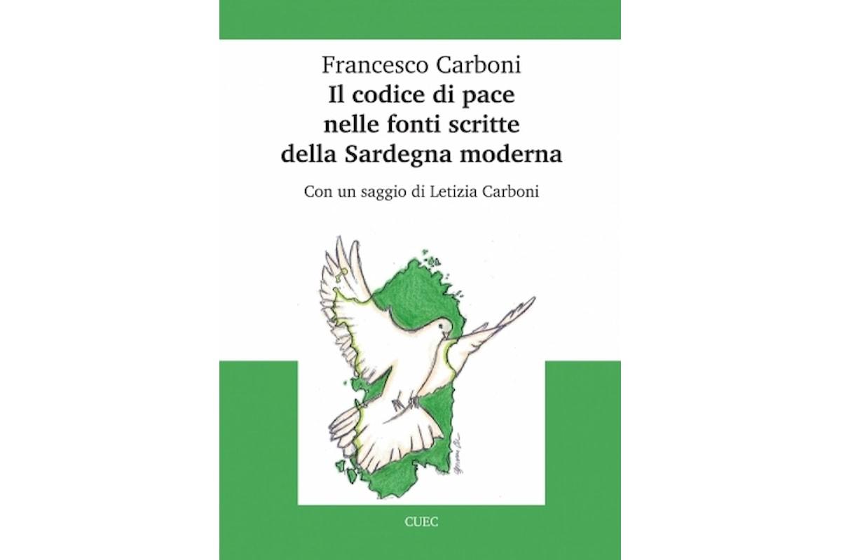 Francesco Carboni, Il codice di pace nelle fonti scritte della Sardegna moderna, Cuec editrice - Primi capitoli