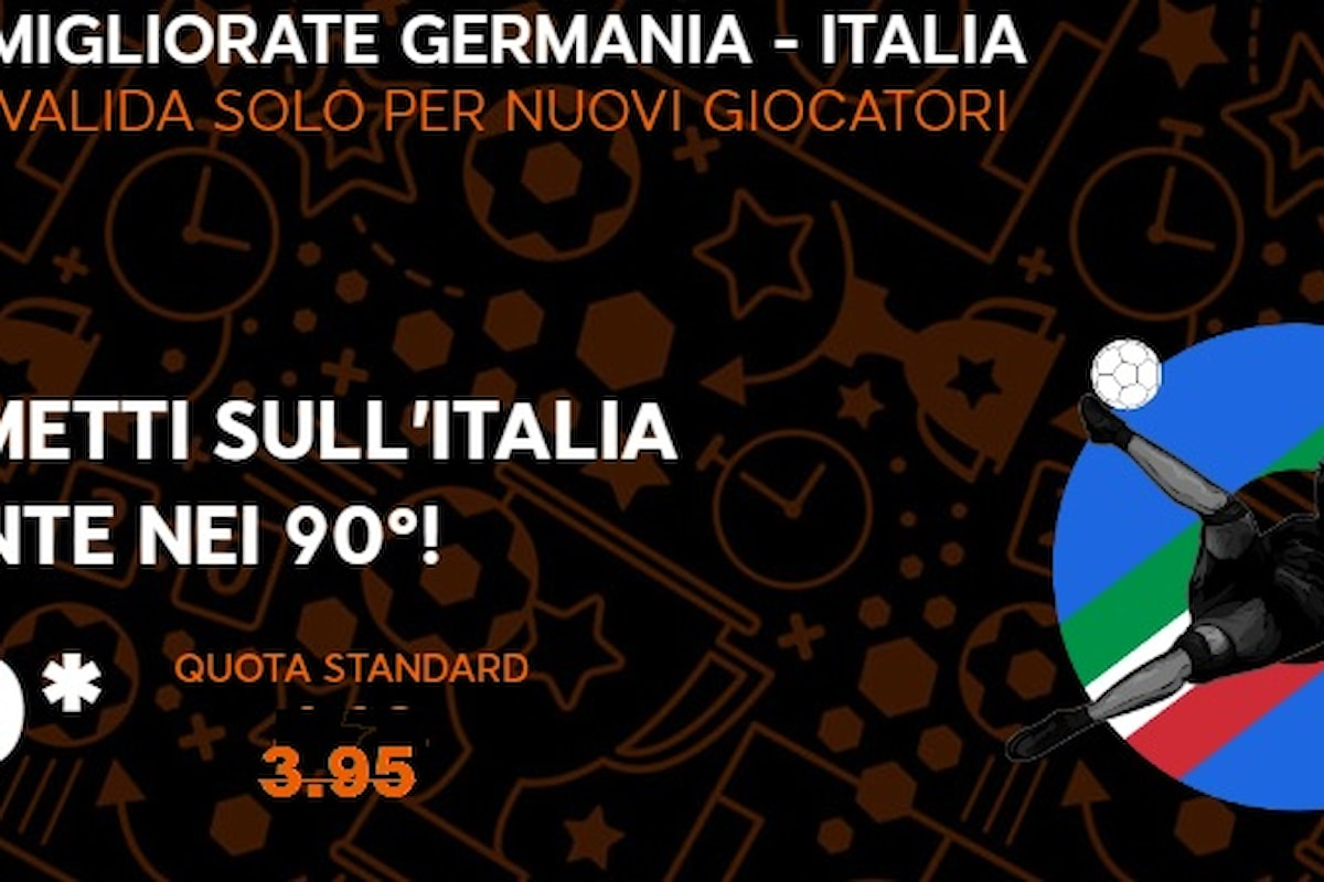 Euro 2016, Germania-Italia: un'altra impresa azzurra a 12,00*