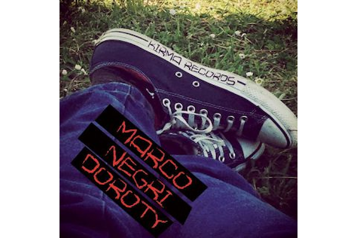 """MARCO NEGRI, """"DOROTY"""" è il primo singolo del cantautore mantovano che anticipa l'album """"Il mondo secondo Marco"""""""