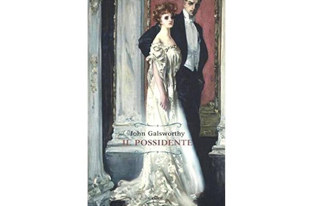 Libri: Il possidente di John Galsworthy, il primo libro di una celebre saga familiare