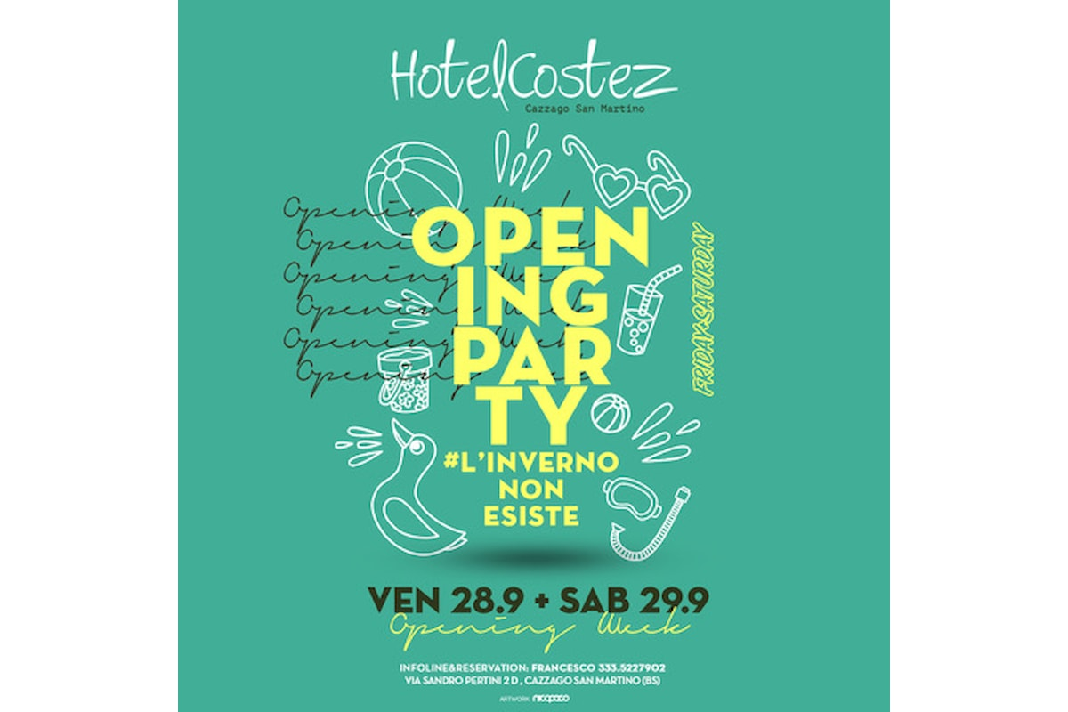 Hotel Costez: closing party a Telgate (BG), opening party a Cazzago (BS)